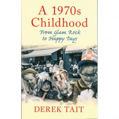 A 1970s Childhood: From Glam Rock to Happy Days - Book