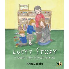 Lucy's Story: An illustrated therapeutic storybook - Grief & Loss