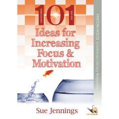 101 Ideas for Increasing Focus & Motivation - Book