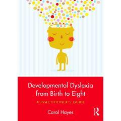 Developmental Dyslexia from Birth to Eight